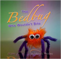 """""""The Bedbug Who Wouldn't Bite"""" by Melanie Rhodes"""